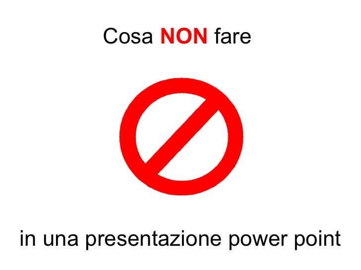 Cosa NON farein una presentazione power point