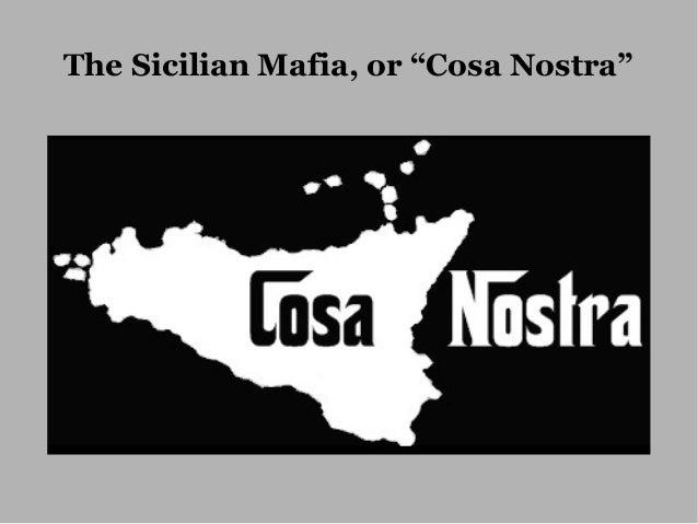 """The Sicilian Mafia, or """"Cosa Nostra"""""""