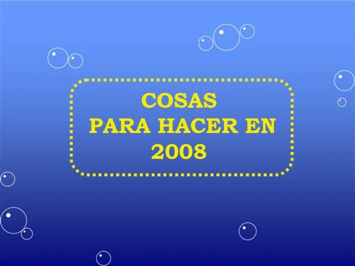 COSAS PARA HACER EN 2008
