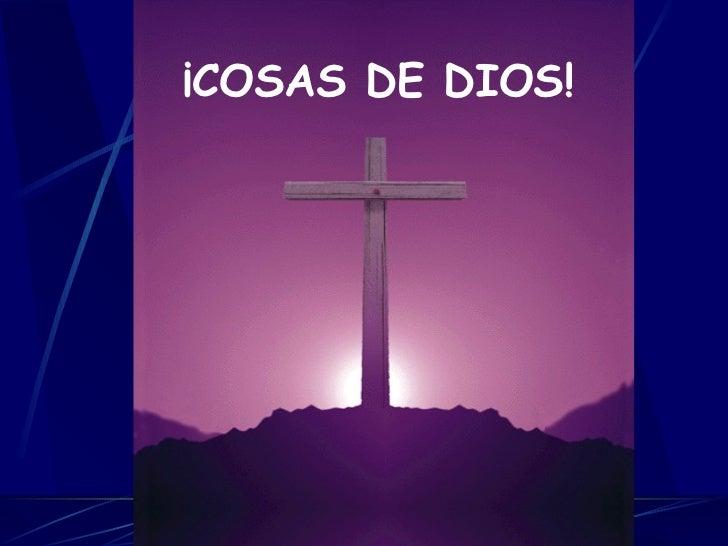 ¡COSAS DE DIOS!
