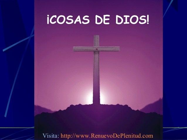 ¡COSAS DE DIOS! Visita: http://www.RenuevoDePlenitud.com