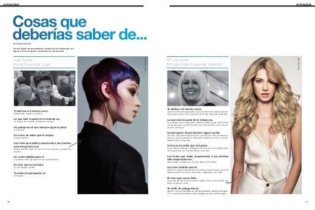 ACTUALIDAD Mª Luisa Sicilia (Mª Luisa Sicilia Peluquerías, Valladolid) Te defines a ti misma como: Una entusiasta de la pe...
