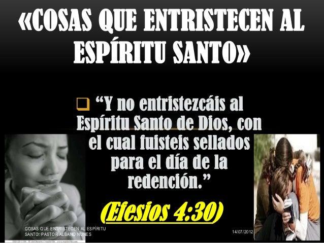 """ """"Y no entristezcáis alEspíritu Santo de Dios, conel cual fuisteis selladospara el día de laredención.""""(Efesios 4:30)«COS..."""
