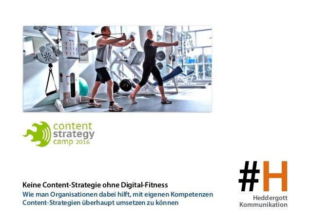 #HHeddergott Kommunikation ! Keine Content-Strategie ohne Digital-Fitness Wie man Organisationen dabei hilft, mit eigenen ...