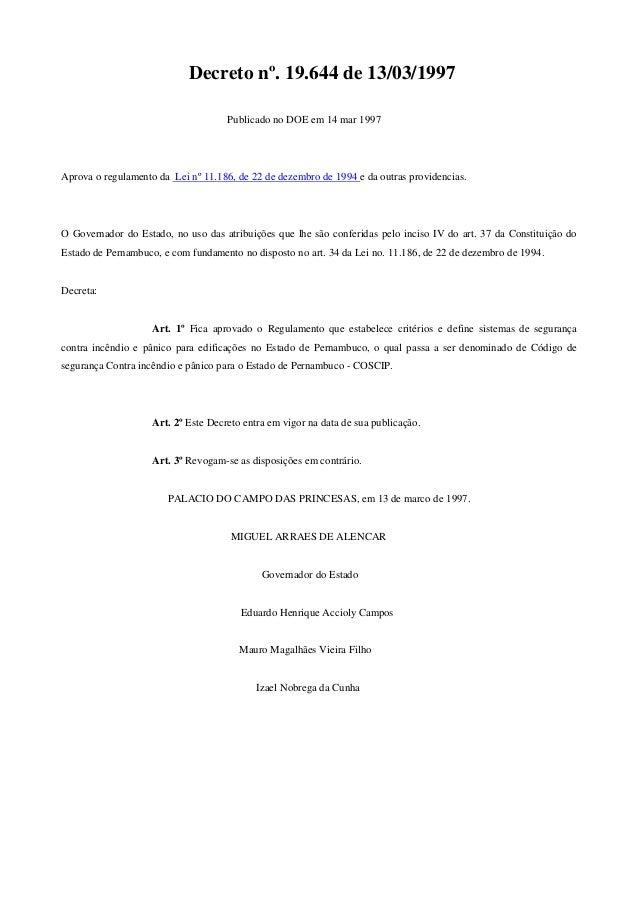 Decreto nº. 19.644 de 13/03/1997 Publicado no DOE em 14 mar 1997 Aprova o regulamento da Lei nº 11.186, de 22 de dezembro ...