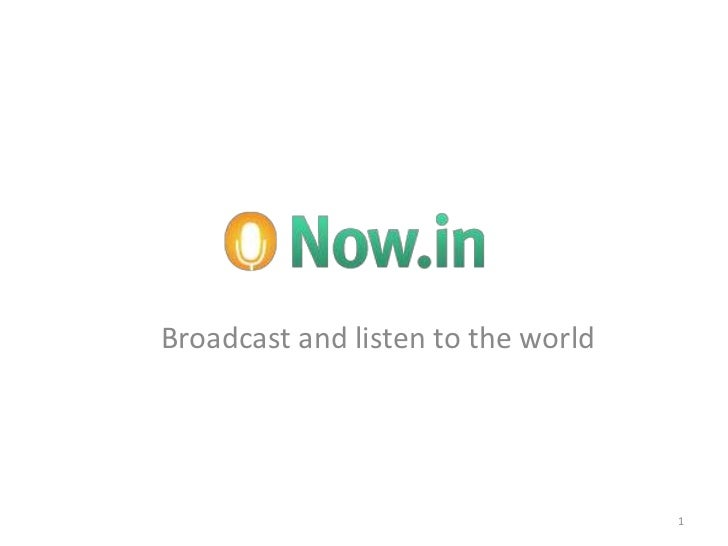 Broadcast and listen to the world<br />1<br />