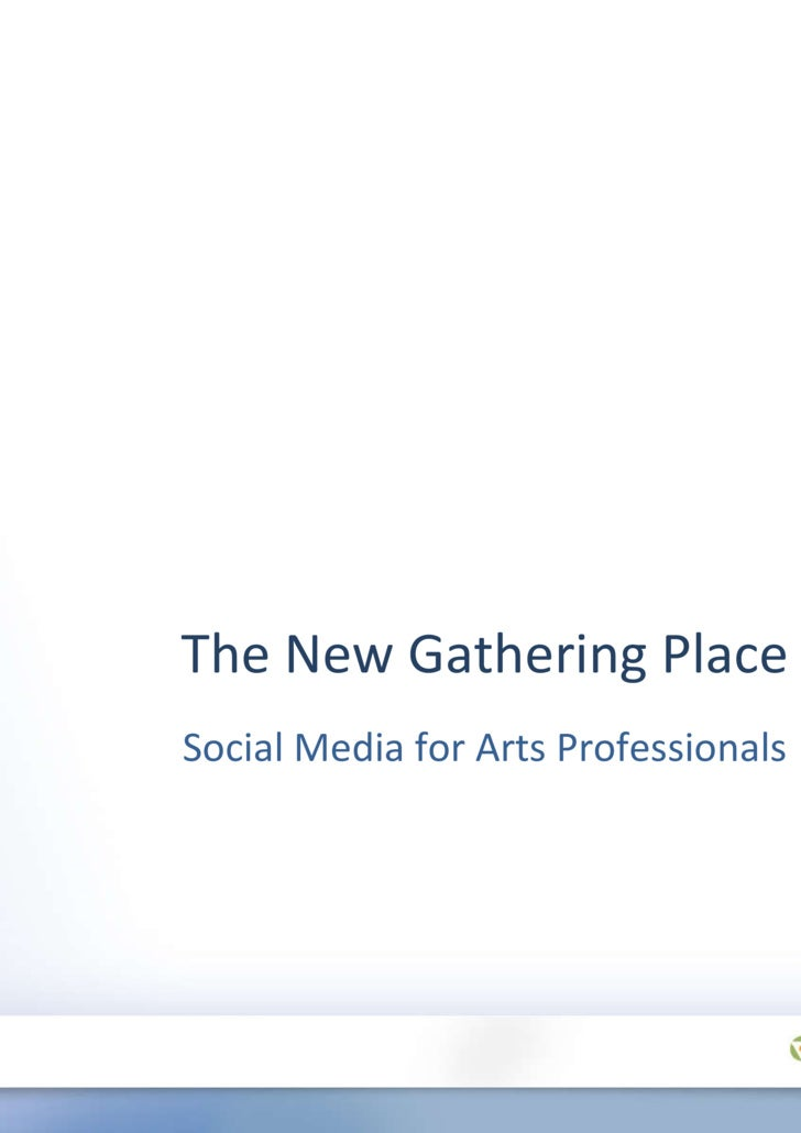 Social Media for Arts Professionals The New Gathering Place