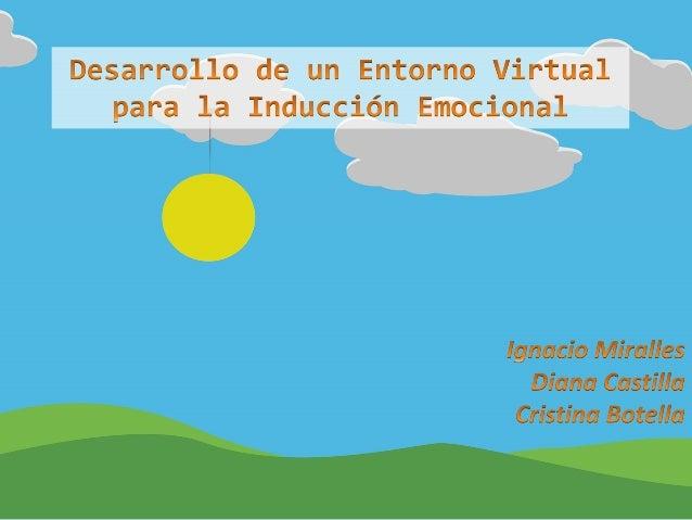 CoSECivi'14 - 24 Junio de 2014 2 Desarrollo de un Entorno Virtual para la Inducción Emocional ÍNDICE 1. Presentación. 2. M...