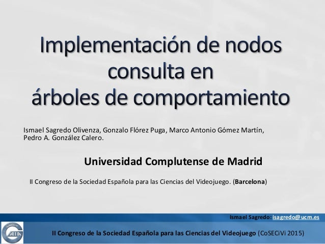 II Congreso de la Sociedad Española para las Ciencias del Videojuego. (Barcelona) II Congreso de la Sociedad Española para...