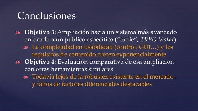 """❧ Objetivo 3: Ampliación hacia un sistema más avanzado enfocado a un público específico (""""indie"""", TRPG Maker) ❧ La compleji..."""