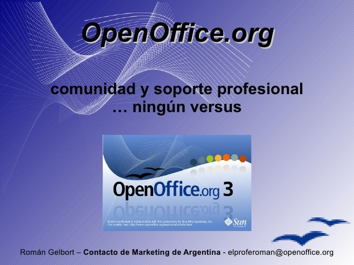 OpenOffice.org OpenOffice.org comunidad y soporte profesional …  ningún versus Román Gelbort –  Contacto de Marketing de A...