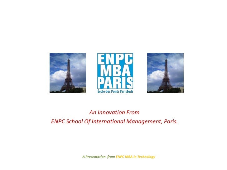 An Innovation From<br />ENPC School Of International Management, Paris.<br />A Presentation  from ENPC MBA in Technology<b...