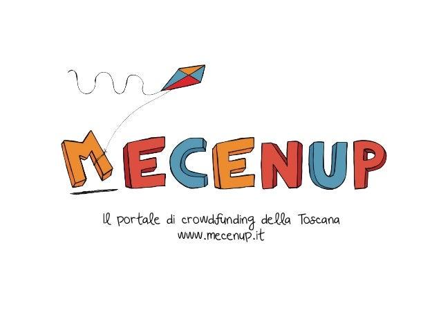 Il portale di crowdfunding della Toscana www.mecenup.it