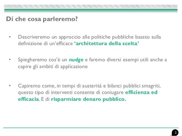 Di che cosa parleremo? • Descriveremo un approccio alle politiche pubbliche basato sulla definizione di un'efficace 'archi...