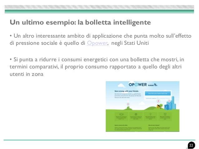 Un ultimo esempio: la bolletta intelligente • Un altro interessante ambito di applicazione che punta molto sull'effetto di...