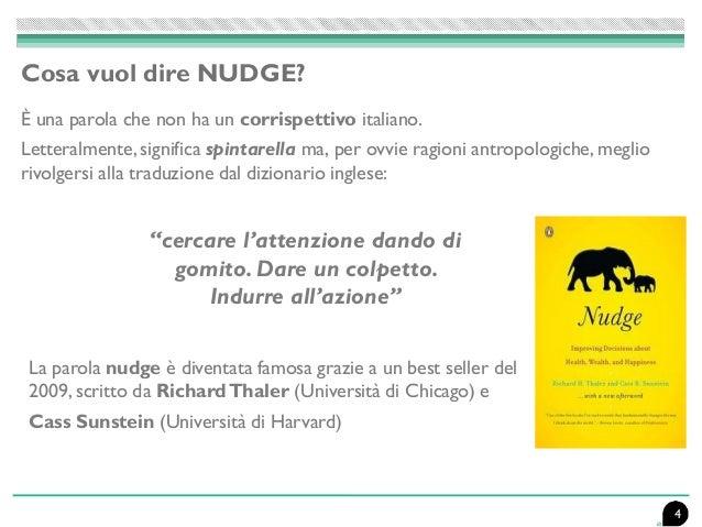 Cosa vuol dire NUDGE? È una parola che non ha un corrispettivo italiano. Letteralmente, significa spintarella ma, per ovvi...