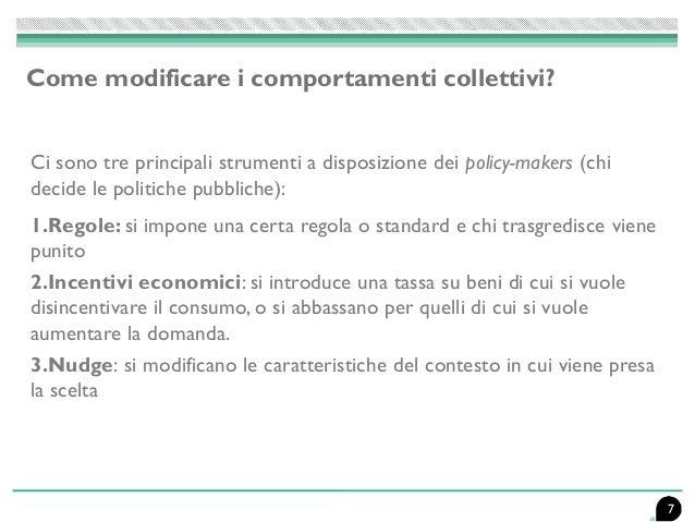 Come modificare i comportamenti collettivi? Ci sono tre principali strumenti a disposizione dei policy-makers (chi decide ...