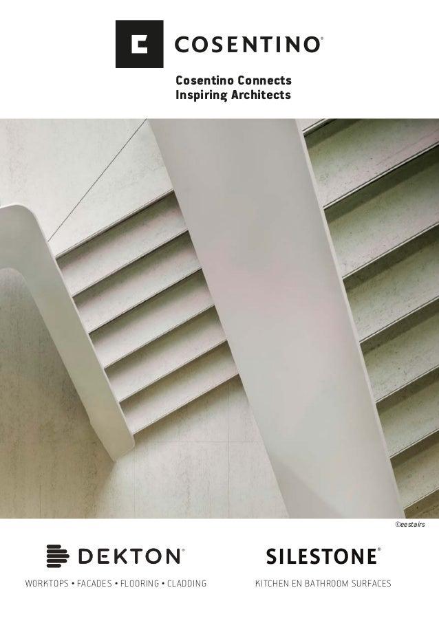 Cosentino Connects Inspiring Architects KITCHEN EN BATHROOM SURFACESWORKTOPS ● FACADES ● FLOORING ● CLADDING ©eestairs