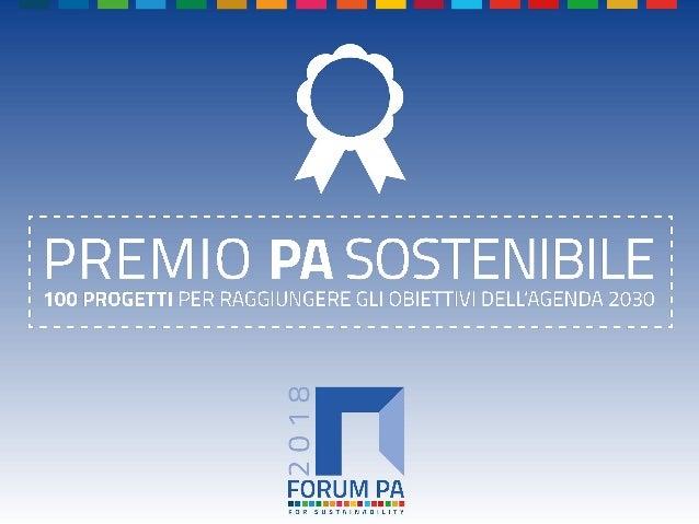 FORUM PA 2018 Premio PA sostenibile: 100 progetti per raggiungere gli obiettivi dell'Agenda 2030 TITOLO DELLA SOLUZIONE Fo...