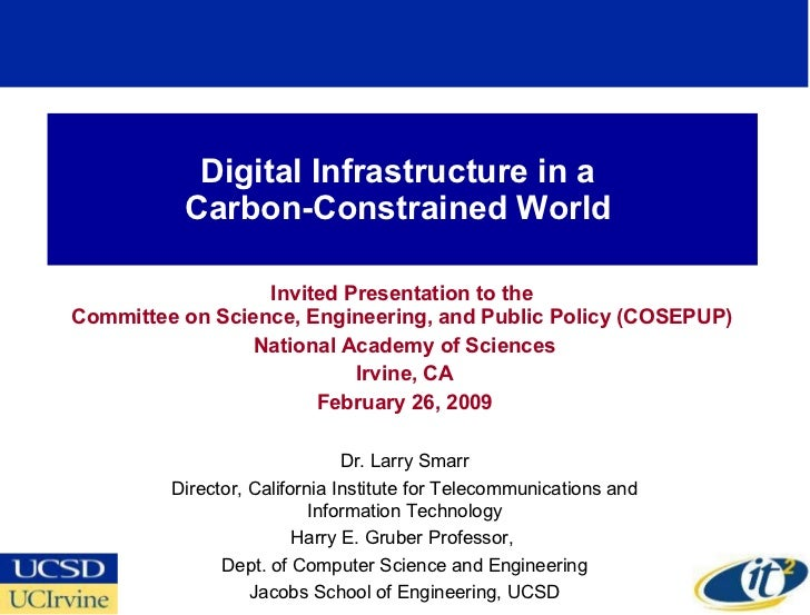 Digital Infrastructure in a  Carbon-Constrained World  Invited Presentation to the  Committee on Science, Engineering, and...
