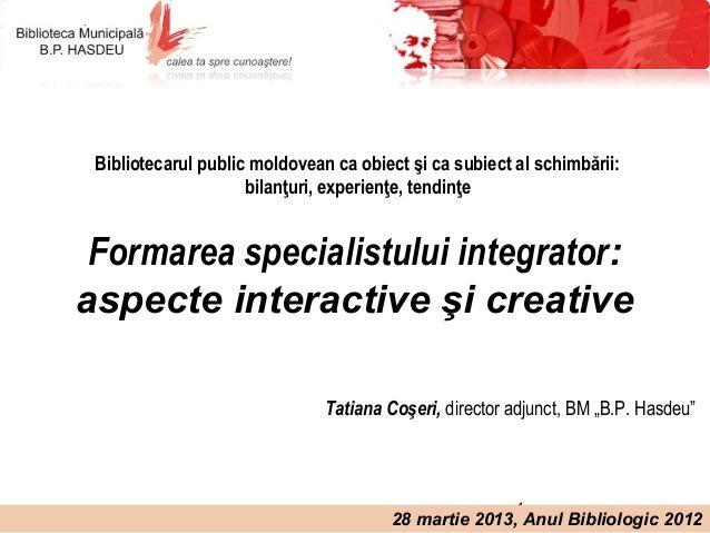 Bibliotecarul public moldovean ca obiect şi ca subiect al schimbării:                     bilanţuri, experienţe, tendinţe ...