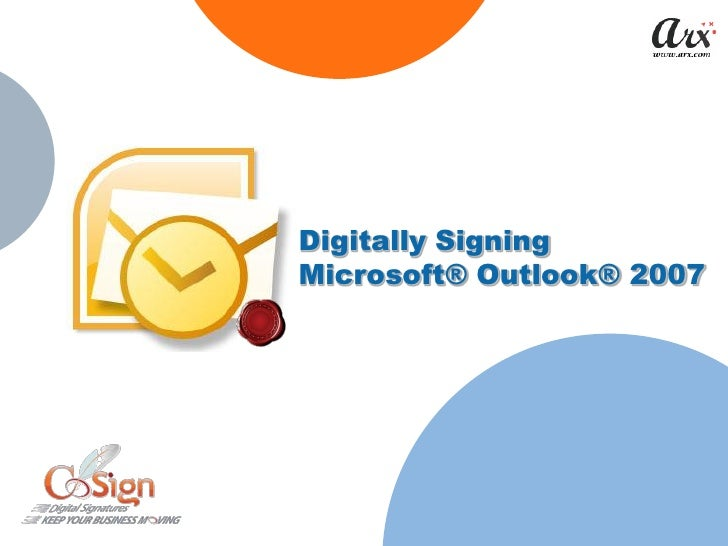 Digitally Signing Microsoft® Outlook® 2007