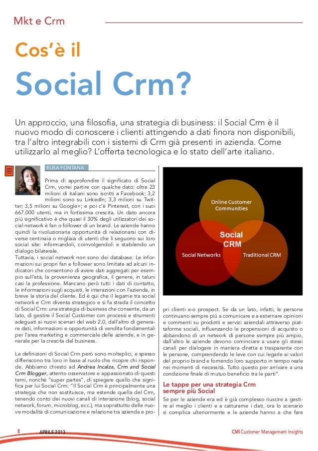 APRILE 2013 CMI Customer Management Insights8Mkt e CrmELISA FONTANAPrima di approfondire il significato di SocialCrm, vorre...