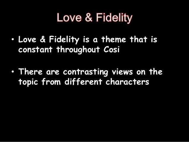 cosi love and fidelity essay