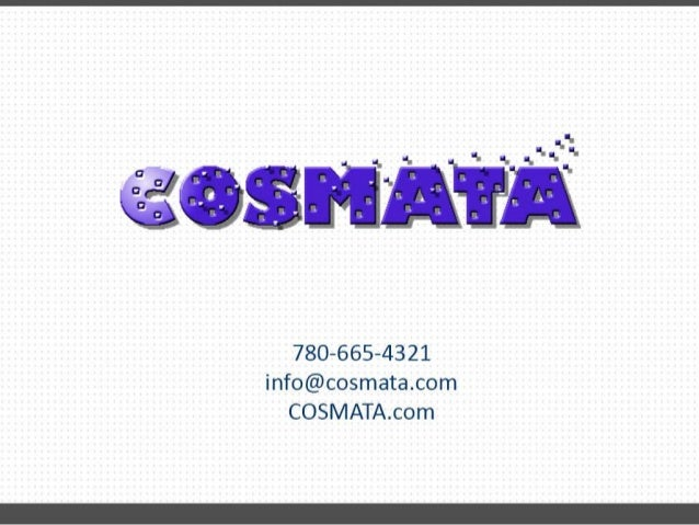 COSMATA.com info@cosmata.com | 780-665-4321