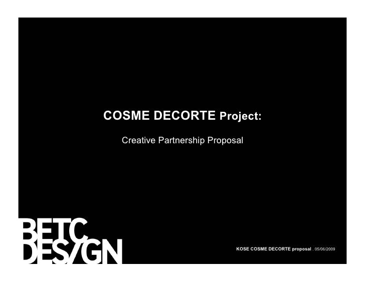 COSME DECORTE Project:   Creative Partnership Proposal                                  KOSE COSME DECORTE proposal . 05/0...