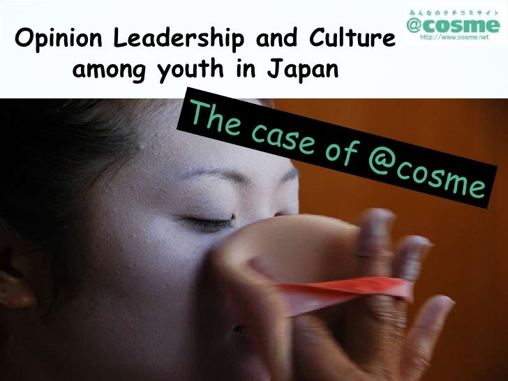 Opinion Leadership and Culture among youth in Japan The case of @cosme