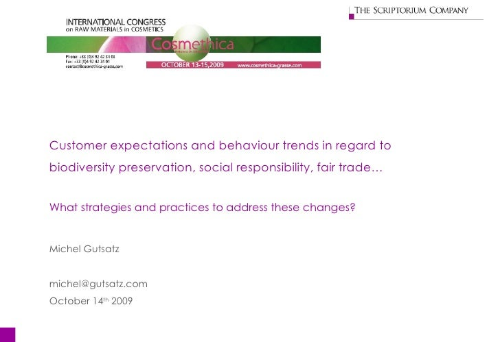 Customer expectations and behaviour trends in regard to  biodiversity preservation, social responsibility,  fair trade … W...