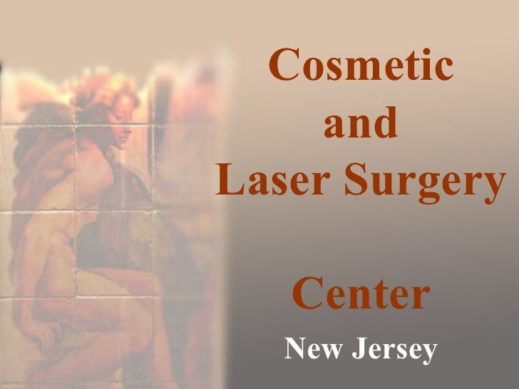 Cosmetic and Laser Surgery  Center New Jersey