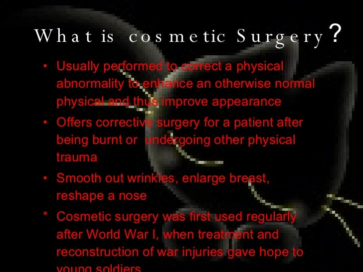 disadvantages cosmetic surgery essay Are you considering an elective cosmetic surgery procedure you're definitely  not alone in fact, according to the american society of plastic.