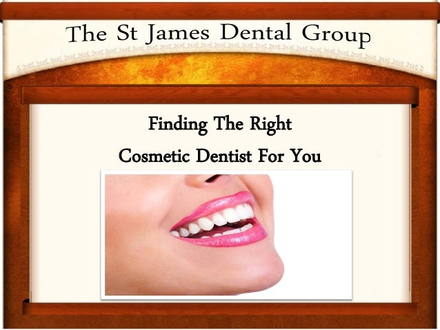 Finding The Right Cosmetic Dentist For You