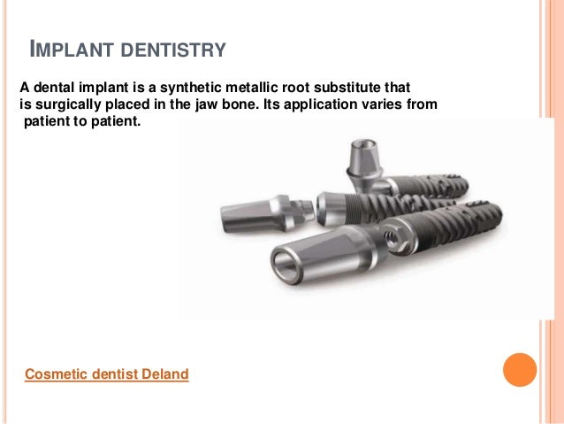 IMPLANT DENTISTRYA dental implant is a synthetic metallic root substitute thatis surgically placed in the jaw bone. Its ap...