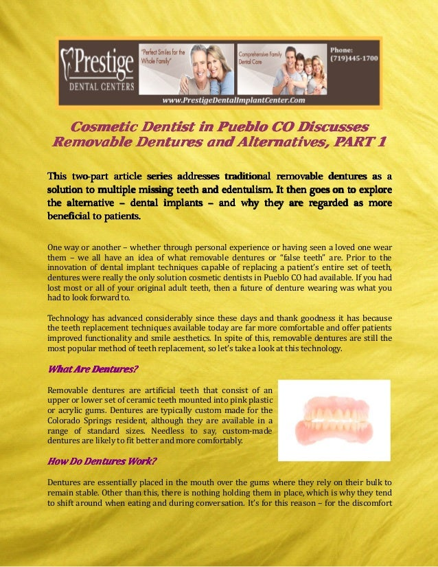 Cosmetic Dentist in Pueblo CO Discusses Removable Dentures and Alternatives, PART 1 This two-part article series addresses...