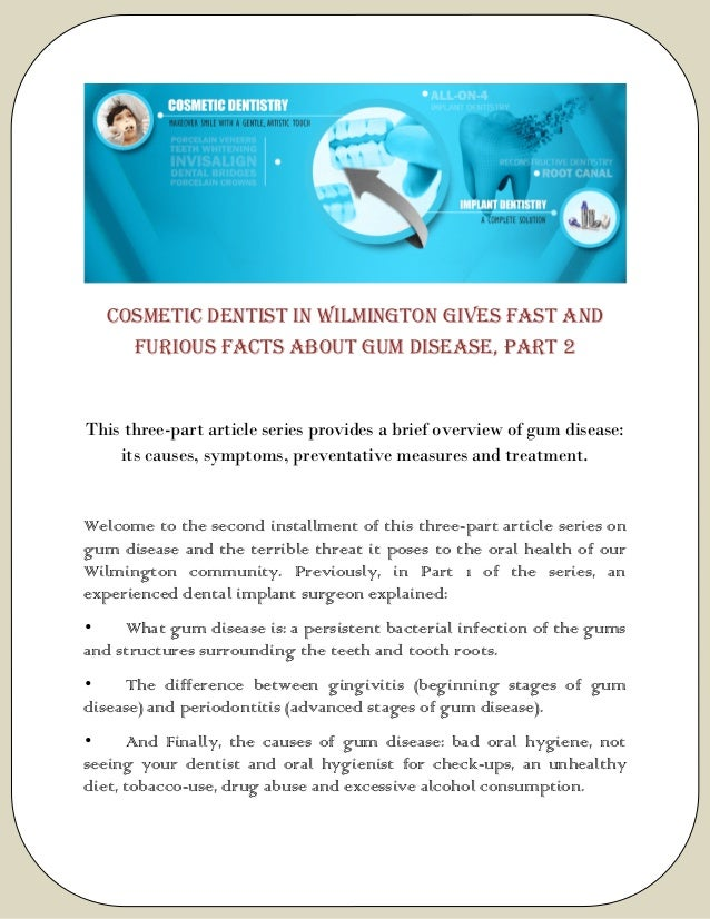 Cosmetic Dentist in Wilmington Gives Fast and Furious Facts About Gum Disease, PART 2 This three-part article series provi...