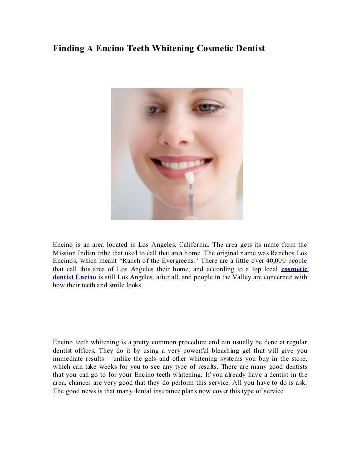 Finding A Encino Teeth Whitening Cosmetic DentistEncino is an area located in Los Angeles, California. The area gets its n...