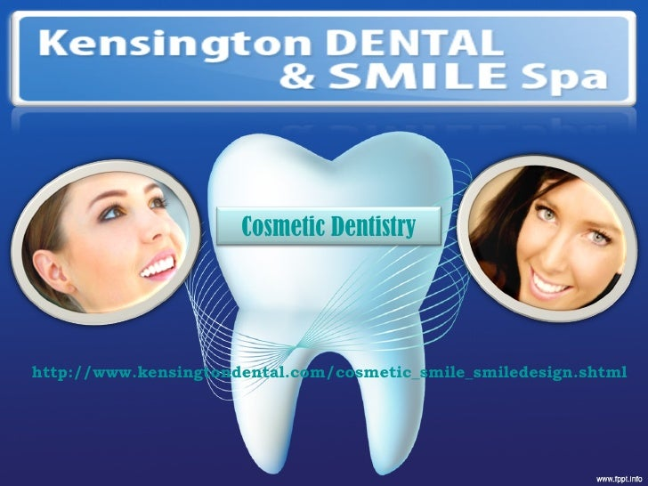 TITLE http://www.kensingtondental.com/cosmetic_smile_smiledesign.shtml Cosmetic Dentistry