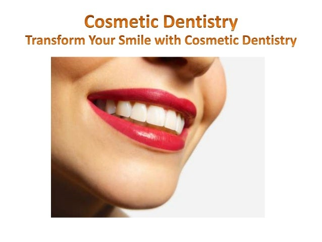 What is a Cosmetic Dentistry? Cosmetic Dental Procedures Include:       Whitening or Bleaching Dental Bonding Inlays ...