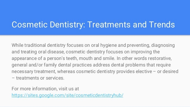What are the disadvantages of cosmetic dentistry?