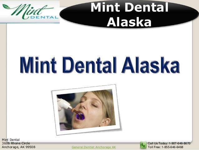 Mint Dental                                   AlaskaMint Dental3606 Rhone Circle                                    Call U...