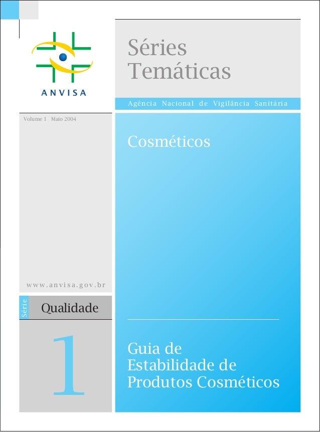 Volume 1 Maio 2004 Série Qualidade 1 Agência Nacional de Vigilância Sanitária Séries Temáticas w w w . a n v i s a . g o v...