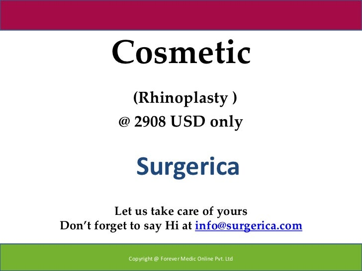 Cosmetic            (Rhinoplasty )          @ 2908 USD only              Surgerica          Let us take care of yoursDon't...