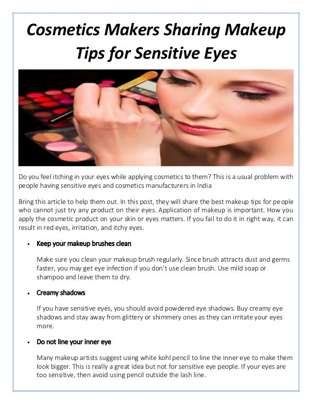 Cosmetics Makers Sharing Makeup Tips for Sensitive Eyes Do you feel itching in your eyes while ...