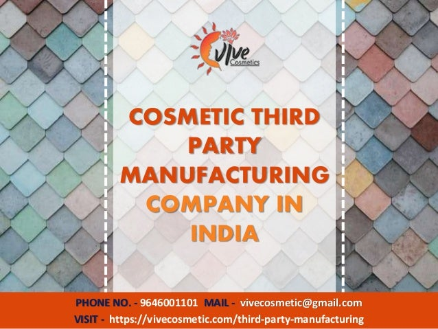 PHONE NO. - 9646001101 MAIL - vivecosmetic@gmail.com VISIT - https://vivecosmetic.com/third-party-manufacturing COSMETIC T...
