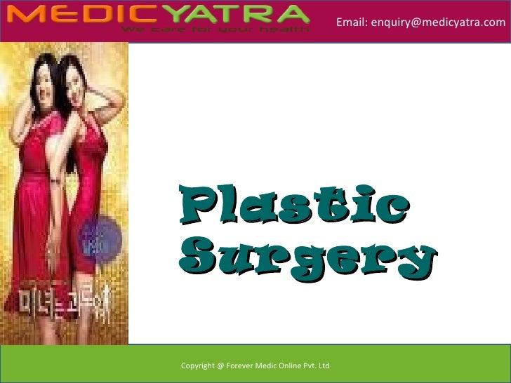 Email: enquiry@medicyatra.comPlasticSurgeryCopyright @ Forever Medic Online Pvt. Ltd