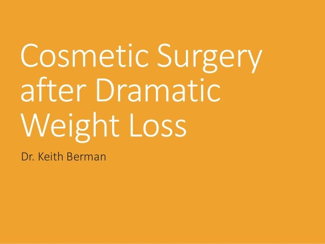 Cosmetic Surgery After Dramatic Weight Loss