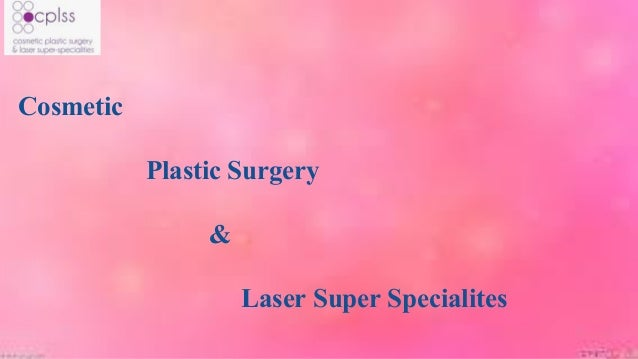 Cosmetic Plastic Surgery & Laser Super Specialites
